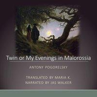 Twin or My Evenings in Malorossia - Antony Pogorelsky