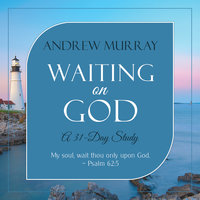 Waiting on God: A 31-Day Study - Andrew Murray