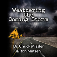 Weathering the Coming Storm - Chuck Missler, Ron Matsen