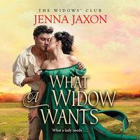 What a Widow Wants - Jenna Jaxon