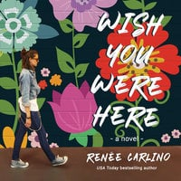 Wish You Were Here - Renée Carlino