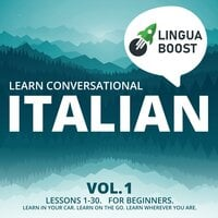 Learn Conversational Italian Vol. 1 - LinguaBoost