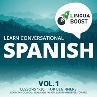 Learn Conversational Spanish Vol. 1 - LinguaBoost