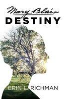 Mary Blair Destiny - Erin L. Richman