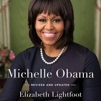 Michelle Obama: First Lady of Hope - Elizabeth Lightfoot