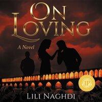 On Loving - Lili Naghdi