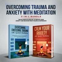 Overcoming Trauma & Anxiety with Meditation 2-in-1 Bundle - Karen Hills