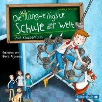 Die unlangweiligste Schule der Welt: Auf Klassenfahrt - Sabrina J. Kirschner