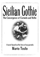 Sicilian Gothic: The Convergence of Carmelo and Nellie - Mario Tosto