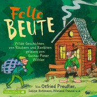 Fette Beute - Otfried Preußler, Florian Beckerhoff, Sabine Bohlmann, Joachim Friedrich, Wieland Freund