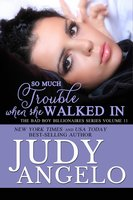 So Much Trouble When She Walked In - Judy Angelo