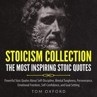 Stoicism Collection: The Most Inspiring Stoic Quotes - Tom Oxford