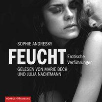 Feucht: Erotische Verführungen - Sophie Andresky