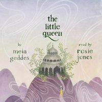 The Little Queen - Meia Geddes