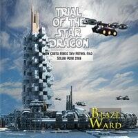 Trial of the Star Dragon - Blaze Ward