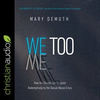 We Too: How the Church Can Respond Redemptively to the Sexual Abuse Crisis - Mary DeMuth