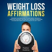 Weight Loss Affirmations: Program Your Brain Daily to Lose Weight Naturally - Positive Academy