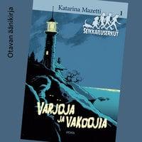 Varjoja ja vakoojia - Seikkailuserkut 1 - Katarina Mazetti