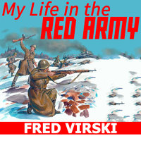 My Life in the Red Army - Fred Virski