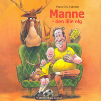 Manne - den lille elg - Hans Christian Hansen