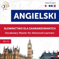 Angielski. Słownictwo dla zaawansowanych: English Vocabulary Master for Advanced Learners (Listen & Learn – Poziom B2-C1) - Dorota Guzik, Dominika Tkaczyk