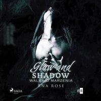 Glow and shadow - Ana Rose