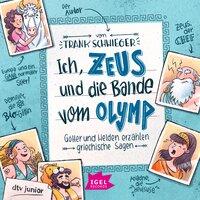 Ich, Zeus, und die Bande vom Olymp - Frank Schwieger