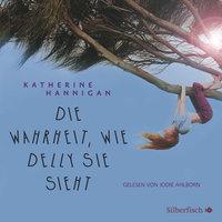 Die Wahrheit, wie Delly sie sieht - Katherine Hannigan