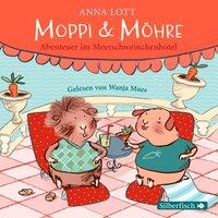 Moppi und Möhre: Abenteuer im Meerschweinchenhotel - Anna Lott