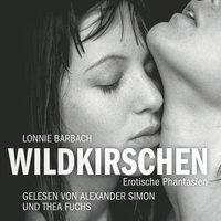 Wildkirschen: Erotische Phantasien - Lonnie Barbach