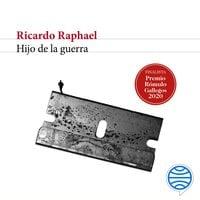 Hijo de la guerra - Ricardo Raphael