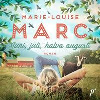 Juni, juli, halva augusti - Marie-Louise Marc