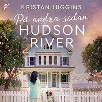 På andra sidan Hudson River - Kristan Higgins