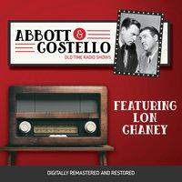 Abbott and Costello: Featuring Lon Chaney - John Grant