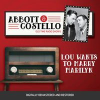 Abbott and Costello: Lou Wants to Marry Marilyn - John Grant