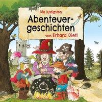 Die lustigsten Abenteuergeschichten - Erhard Dietl