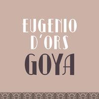 Goya - Eugenio d'Ors