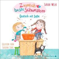 Ziemlich beste Schwestern: Quatsch mit Soße - Sarah Welk