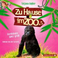 Zu Haus im Zoo: Gorillababy ganz groß - Tatjana Geßler