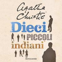 Dieci piccoli indiani - Agatha Christie