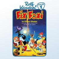 Fix und Foxi - Folge 1: Im Wilden Westen - Rolf Kauka