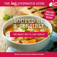 Souped Up and Sensible - Catherine Saxelby