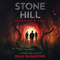 Stone Hill: Shadows Rising - Dean Rasmussen