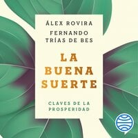 La buena suerte - Fernando Trias de Bes, Álex Rovira
