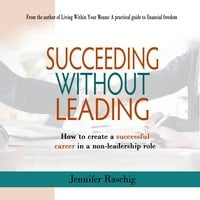Succeed Without Leading - Jennifer Raschig