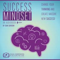 Success Mindset - Dan Gordon