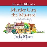 Murder Cuts the Mustard - Jessica Ellicott