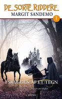 De sorte riddere 1 - I skyggen af et tegn - Margit Sandemo