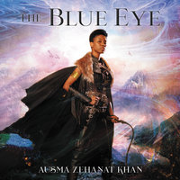 The Blue Eye - Ausma Zehanat Khan