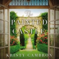 The Painted Castle - Kristy Cambron